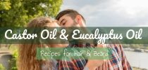 Castor Oil and Eucalyptus Oil for Hair & Beard