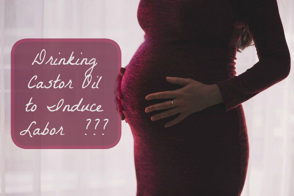 drinking castor oil to induce labor