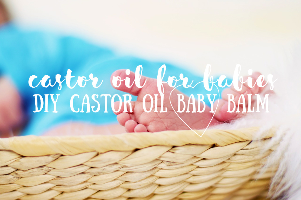 Castor Oil for Babies | DIY Baby Balm