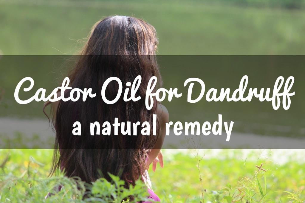 Castor Oil for Dandruff | Castor Oil Guide
