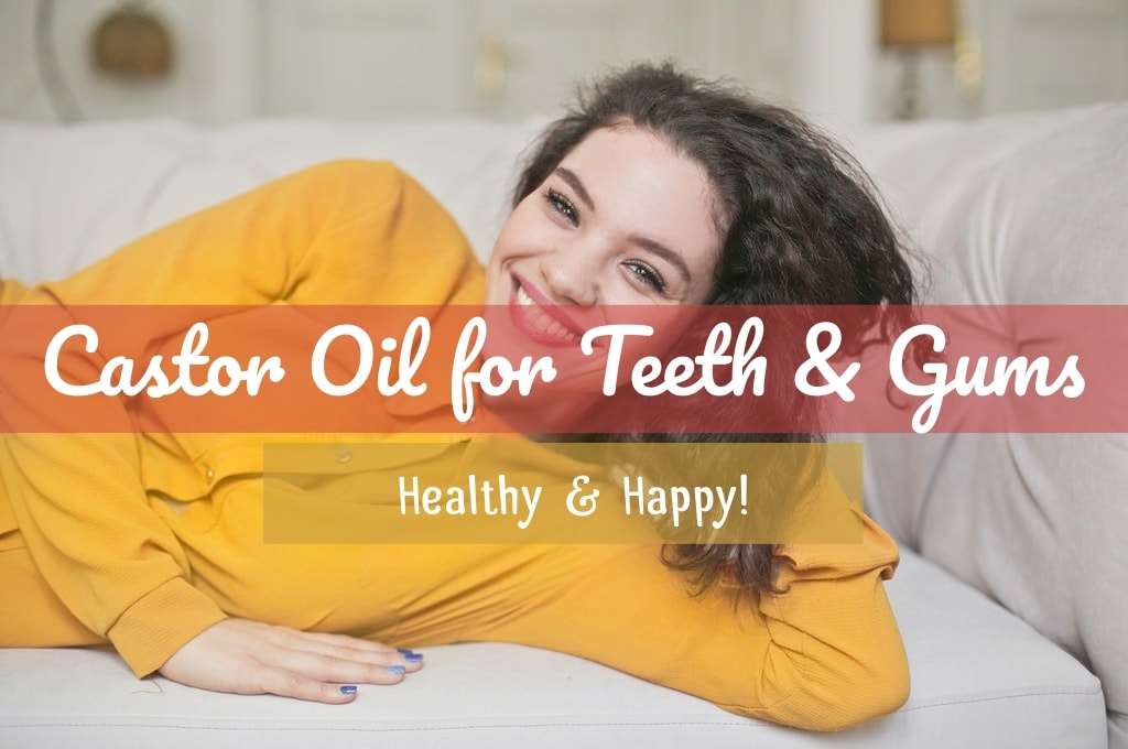 Castor Oil Pulling for Whiter Teeth | Castor Oil Guide
